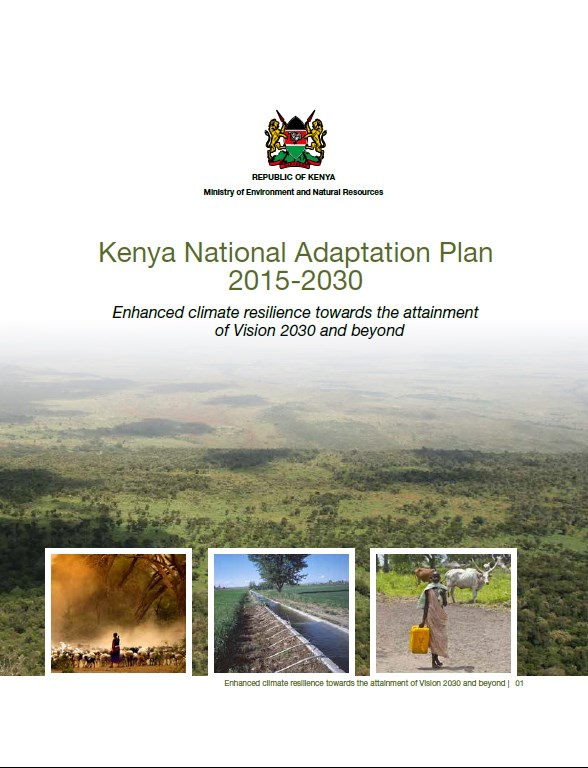 Kenya National Adaptation Plan 2015 2030   Enhanced climate resilience towards the attainment of Vision 2030 and beyond