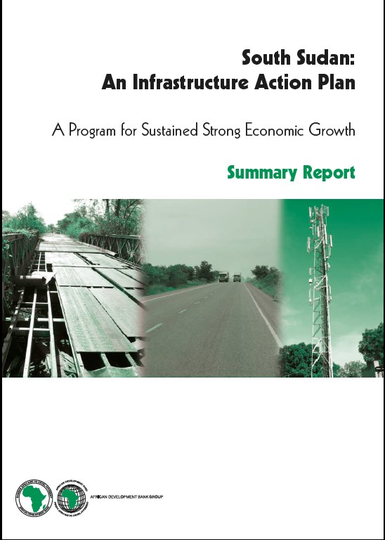 South Sudan Infrastructure Action Plan: A Program for Sustained Strong Economic Growth - Summary Report
