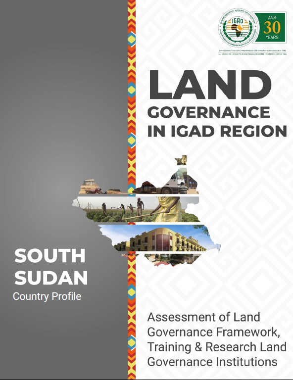 Land Governance in IGAD Region: South Sudan Country Profile