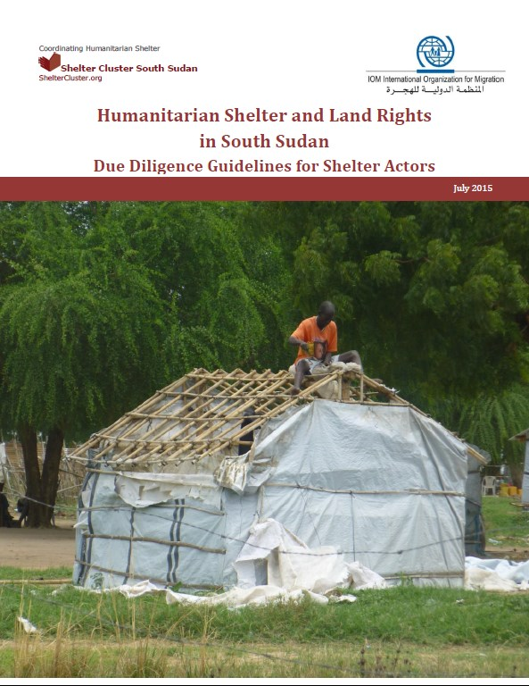 Humanitarian Shelter and Land Rights in south Sudan  Due Diligence Guidelines for shelter Actors, 2015