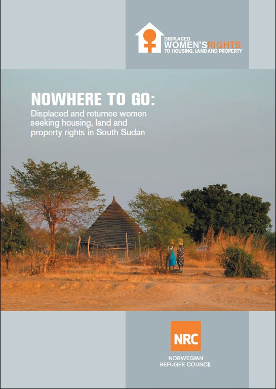 No Where to Go   Displaced and Returnee Women Seeking Housing, Land and Property Rights in South Sudan