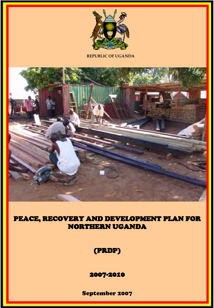 Peace, Recovery and Development Plan for Northern Uganda  2007
