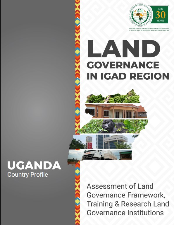 Land Governance in IGAD Region: Uganda Country Profile