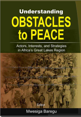 Understanding Obstacles to Peace Actors   Interests, and Strategies in Africa's Great Lakes Region
