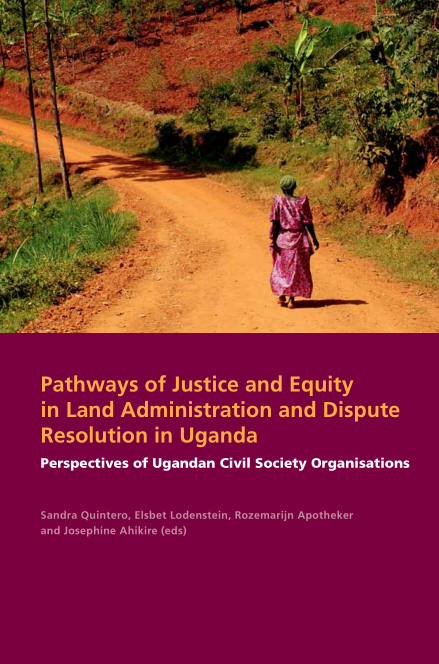 Pathways of Justice and Equity in Land Administration and dispute Resolution in Uganda