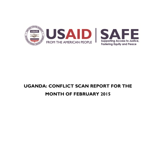 Uganda  Conflict Scan Report for the Month of February 2015, USAID