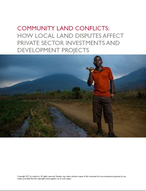 Community Land Conflicts  How Local Land Disputes Affect Private Sector Investments and Development Projects