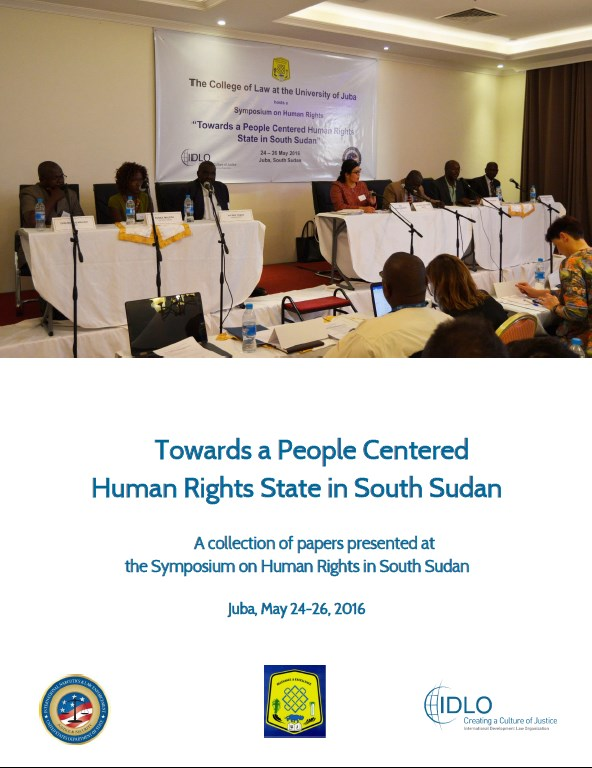 IDLO COL Towards a People Centered Human Rights State in South Sudan, 2016