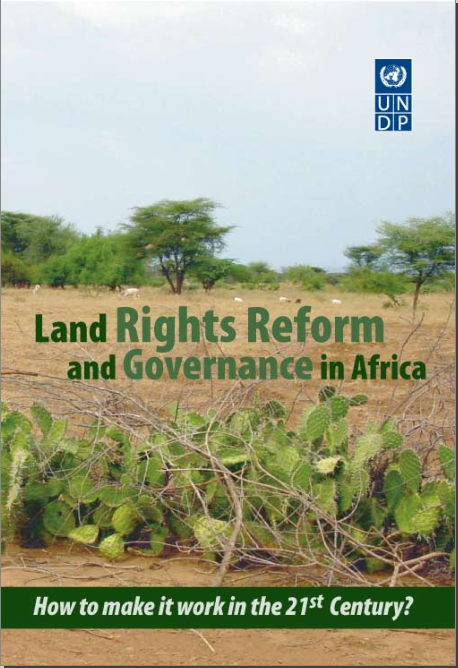 Land Rights Reform and Governance in Africa: How to Make it Work in the 21st Century