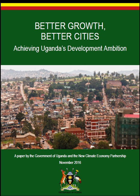 Better Growth, Better Cities   Achieving Uganda's Development Ambition