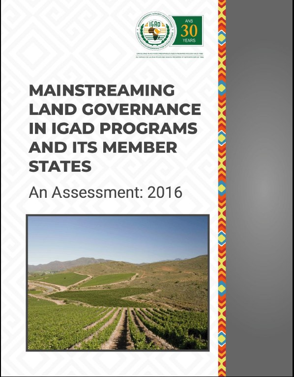 Mainstreaming Land Governance in IGAD Programmes and its Member States - An Assessment: 2016
